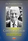Construir la salud - Dr. Randolph Stone - Escuelas de Misterios