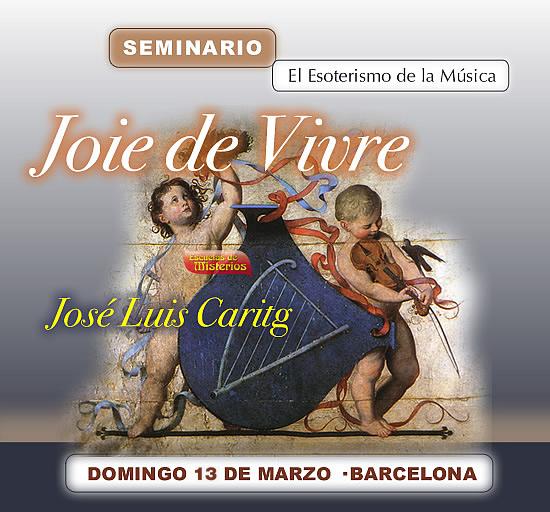 Seminario-Joie-de-vivre-El-esoterismo-de-la-musica-Escuelas-de-Misterios-de-Barcelona-cursos-de-cabala-jose-luis-caritg
