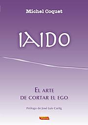 Michel Coquet, El arte de cortar el ego. Novedad editorial de Escuelas de Misterios.